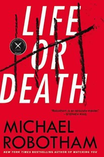 Life or Death by Michael Robotham (9780316252034) - PaperBack - Crime Mystery & Thriller