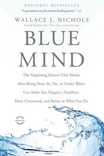 Blue Mind by Wallace J. Nichols, Céline Cousteau (9780316252119) - PaperBack - Science & Technology Biology