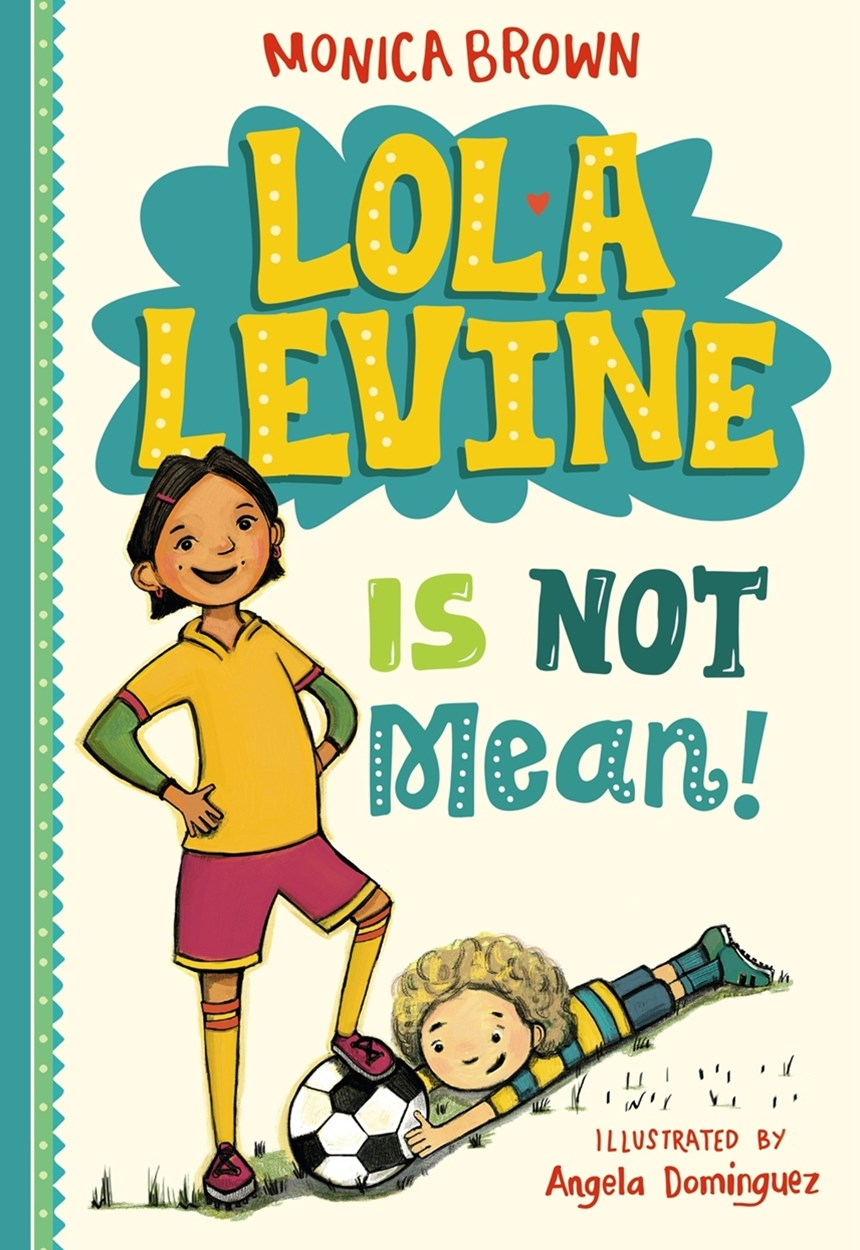 Lola Levine Is Not Mean!