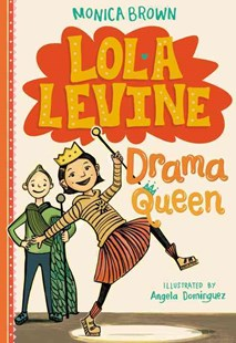 Lola Levine: Drama Queen by Monica Brown, Angela Dominguez (9780316258432) - HardCover - Non-Fiction Art & Activity