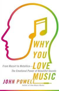Why You Love Music by John Powell (9780316260657) - HardCover - Entertainment Music General
