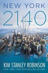 New York 2140 by Kim Stanley Robinson (9780316262347) - HardCover - Science Fiction