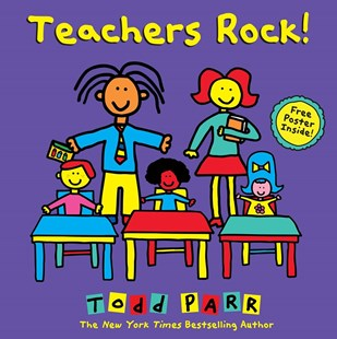 Teachers Rock! by Todd Parr (9780316265126) - HardCover - Children's Fiction Intermediate (5-7)