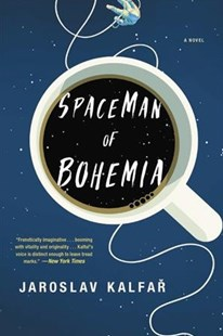 Spaceman of Bohemia by Jaroslav Kalfar (9780316273442) - PaperBack - Modern & Contemporary Fiction General Fiction