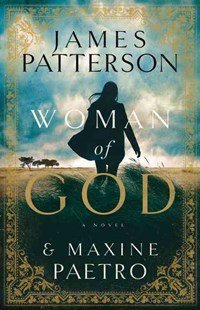 Woman of God by James Patterson, Maxine Paetro (9780316274029) - HardCover - Crime Mystery & Thriller