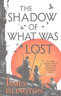 The Shadow of What Was Lost by James Islington (9780316274074) - PaperBack - Adventure Fiction Modern