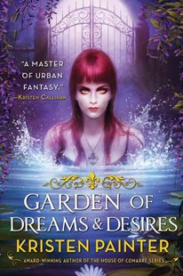 Garden of Dreams and Desires by Kristen Painter (9780316278355) - PaperBack - Fantasy