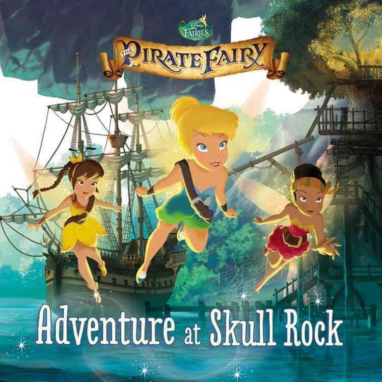 Disney Fairies: the Pirate Fairy: Adventure at Skull Rock