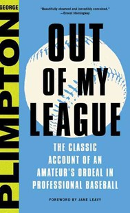 Out of My League by George Plimpton, Tom Wolfe, Jane Leavy (9780316284547) - HardCover - Biographies General Biographies
