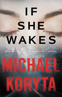 If She Wakes by Michael Koryta (9780316294003) - HardCover - Crime Mystery & Thriller