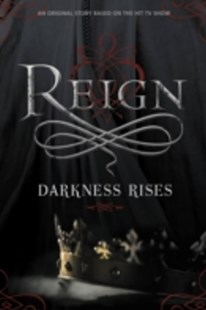 (ebook) Reign: Darkness Rises - Children's Fiction