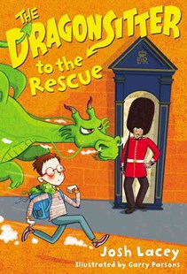 The Dragonsitter by Josh Lacey, Garry Parsons (9780316299169) - PaperBack - Children's Fiction Intermediate (5-7)