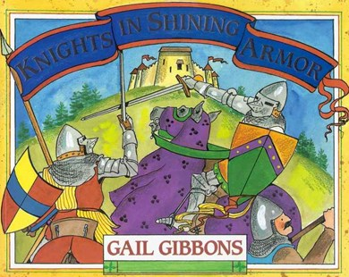 Knights in Shining Armor by Gail Gibbons (9780316300384) - PaperBack - Non-Fiction History