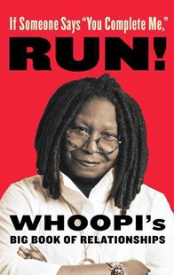 "If Someone Says ""You Complete Me"", Run! by Whoopi Goldberg (9780316302012) - HardCover - Family & Relationships Relationships"