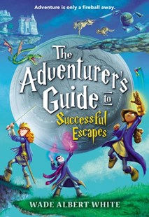 (ebook) The Adventurer's Guide to Successful Escapes - Children's Fiction