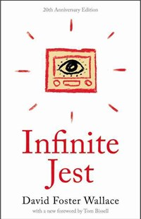 Infinite Jest by David Foster Wallace, Tom Bissell (9780316306058) - PaperBack - Classic Fiction