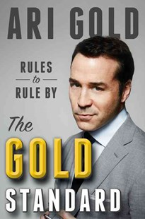 The Gold Standard by Ari Gold (9780316306126) - HardCover - Business & Finance Careers