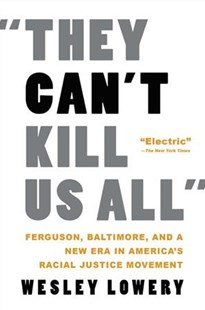 They Can't Kill Us All by Wesley Lowery (9780316312493) - PaperBack - History North America