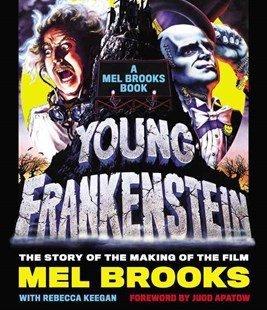 Young Frankenstein by Mel Brooks, Rebecca Keegan, Judd Apatow (9780316315470) - HardCover - Entertainment Film Technique