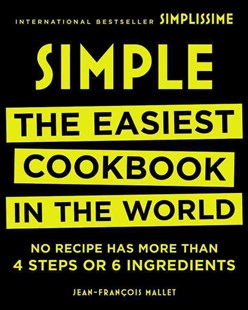Simple by Jean Francois Mallet (9780316317726) - HardCover - Cooking Cooking Reference