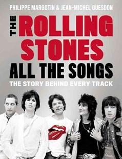 The Rolling Stones All The Songs by Philippe Margotin, Jean-Michel Guesdon (9780316317740) - HardCover - Entertainment Music General