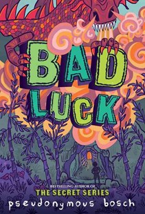 Bad Luck by Pseudonymous Bosch, Juan Manuel Moreno (9780316320443) - PaperBack - Children's Fiction Older Readers (8-10)