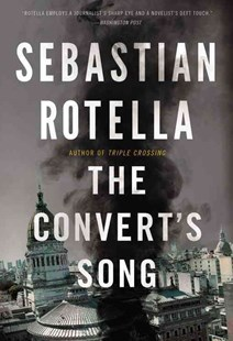 The Convert's Song by Sebastian Rotella (9780316324694) - HardCover
