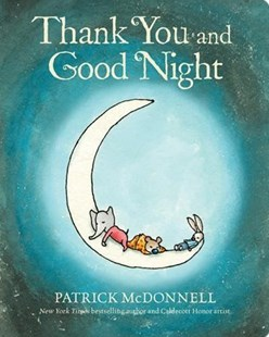 Thank You and Good Night by Patrick McDonnell (9780316337991) - HardCover - Children's Fiction Intermediate (5-7)