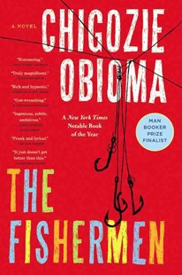 The Fishermen by Chigozie Obioma (9780316338356) - PaperBack - Modern & Contemporary Fiction General Fiction