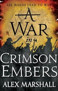 A War in Crimson Embers by Alex Marshall (9780316340717) - PaperBack - Fantasy