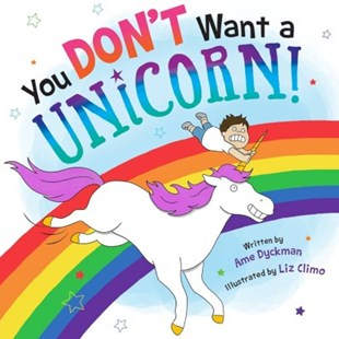 You Don't Want a Unicorn! - Children's Fiction Early Readers (0-4)