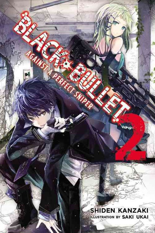 Black Bullet: (Novel) Against a Perfect Sniper