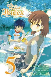 A Certain Magical Index: (Manga) by Kazuma Kamachi, Chuya Kogino, Chuya Kogino (9780316345989) - PaperBack - Young Adult Contemporary