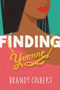 Finding Yvonne by Brandy Colbert (9780316349055) - HardCover - Children's Fiction