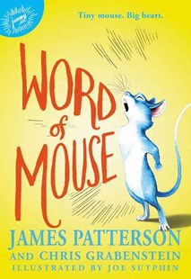 Word of Mouse by James Patterson, Chris Grabenstein, Joe Sutphin (9780316349567) - HardCover - Children's Fiction Older Readers (8-10)