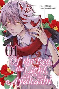Of the Red, the Light, and the Ayakashi by HaccaWorks, Nanao (9780316351966) - PaperBack - Manga
