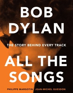 (ebook) Bob Dylan All the Songs - Biographies Entertainment