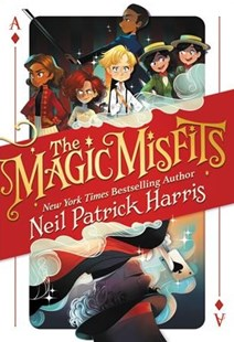 The Magic Misfits by Neil Patrick Harris, Lissy Marlin, Kyle Hilton (9780316355575) - PaperBack - Children's Fiction Older Readers (8-10)