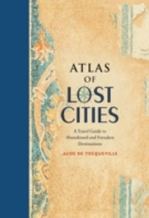 (ebook) Atlas of Lost Cities - History Ancient & Medieval History