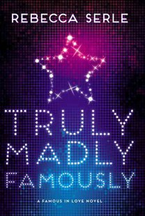 Truly Madly Famously by Rebecca Serle (9780316366403) - HardCover - Children's Fiction Teenage (11-13)
