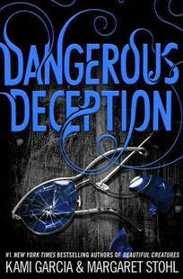 Dangerous Deception by Kami Garcia, Margaret Stohl (9780316370349) - HardCover - Young Adult Contemporary