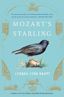 Mozart's Starling by Lyanda Lynn Haupt (9780316370905) - PaperBack - Entertainment Music General