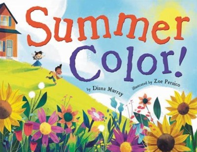 Summer Color! by Diana Murray, Zoe Persico (9780316370943) - HardCover - Non-Fiction Early Learning