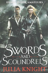 Swords and Scoundrels by Julia Knight (9780316374965) - PaperBack - Adventure Fiction Modern