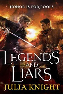 Legends and Liars by Julia Knight (9780316375016) - PaperBack - Adventure Fiction Modern