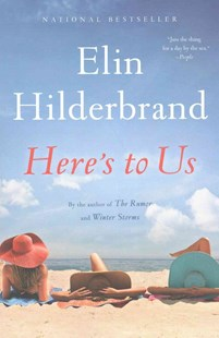 Here's to Us by Elin Hilderbrand (9780316375160) - PaperBack - Modern & Contemporary Fiction General Fiction