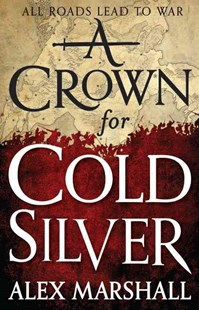 A Crown for Cold Silver by Evelyn Huang, Alex Marshall (9780316379410) - PaperBack - Adventure Fiction Modern