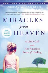 Miracles from Heaven by Christy Wilson Beam (9780316381833) - PaperBack - Biographies General Biographies