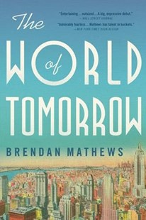 The World of Tomorrow by Brendan Mathews (9780316382182) - PaperBack - Historical fiction
