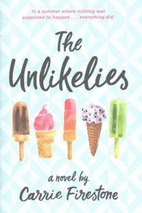 The Unlikelies by Carrie Firestone (9780316382861) - HardCover - Young Adult Contemporary